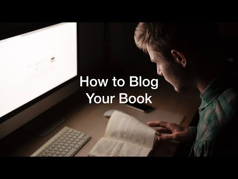 How and Why to Blog Your Book