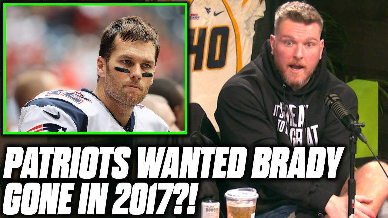 Pat McAfee Reacts To Patriots Wanting To Move Past Tom Brady In 2017