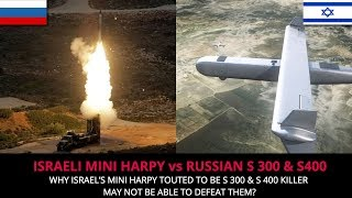 ISRAELI MINI HARPY vs RUSSIAN S 300 & S400 - FULL ANALYSIS