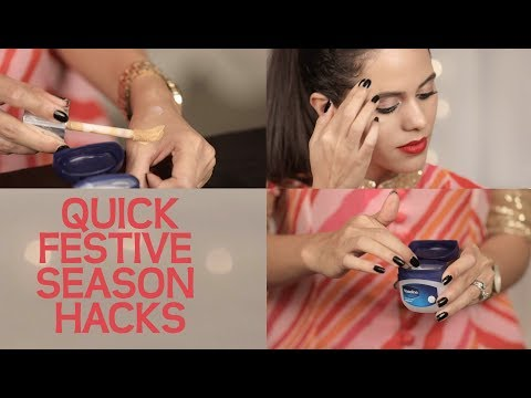 Quick Hacks for Festive Season