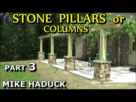 How I build stone pillars or columns (part 3 of 3) Mike Haduck