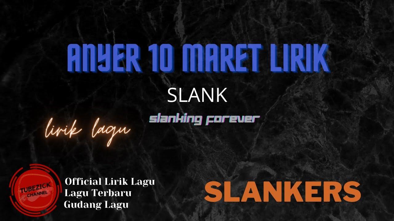 Slank - Anyer 10 Maret Lirik | Anyer 10 Maret - Slank Lyrics