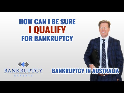 How can I be sure I Qualify for Bankruptcy in Australia?