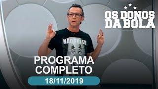 Os Donos da Bola - 18/11/2019 - Programa completo
