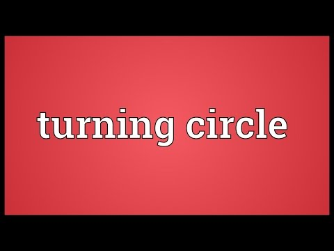 Turning circle Meaning