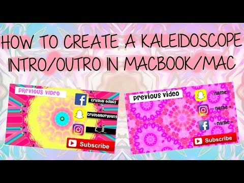 HOW TO CREATE A KALEIDOSCOPE INTRO/OUTRO IN MACBOOK/MAC