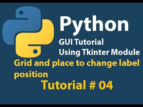 Python GUI: Grid and place to change label position Tutorial# 4