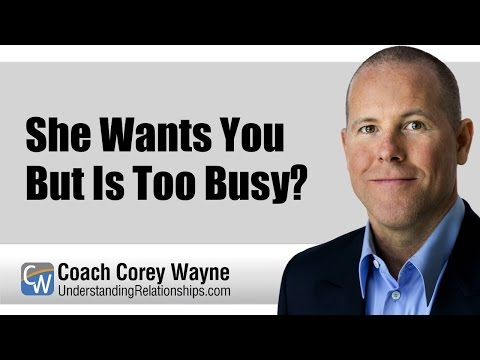 She Wants You But Is Too Busy?