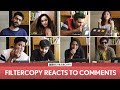 FilterCopy 2 Mn Subs Special We React To Comments Ft Dhruv Ashish Chanchlani Barkha Ayush