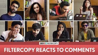 FilterCopy | 2 Mn Subs Special: We React To Comments | Ft. Dhruv, Ashish Chanchlani, Barkha, Ayush