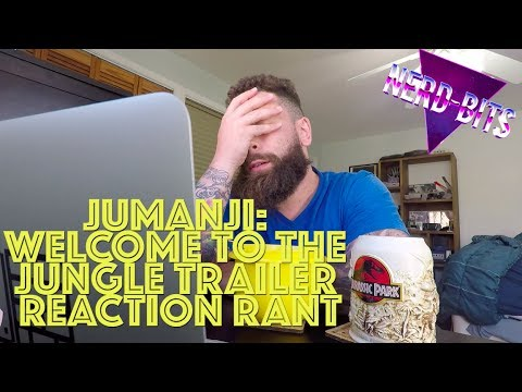 JUMANJI: WELCOME TO THE JUNGLE TRAILER REACTION RANT