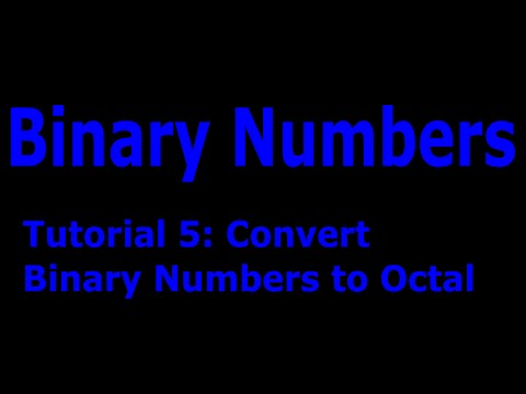 Binary Numbers Part: 5  Convert Binary to Octal and Decimal
