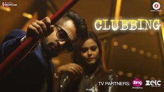Clubbing - Official Music Video | Abhi & Nikks | Manan | Shanky RS Gupta | Ventom