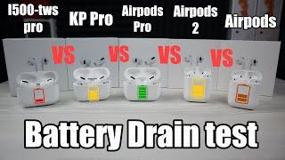Battery Drain Test: Airpods Pro vs Kp pro vs I500-tws pro vs airpods 1 & 2