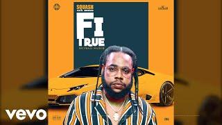 Squash - Fi True (Official Audio)