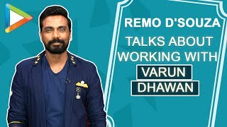 """Varun Dhawan ne mujhe bigaad dia because..."": Remo D"