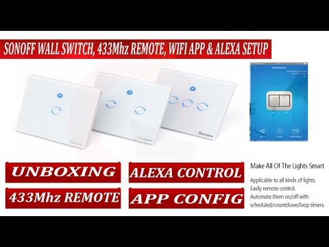 sonoff wall switch installation, wifi, mobile app, 433Mhz remote and Alexa Voice control Setup