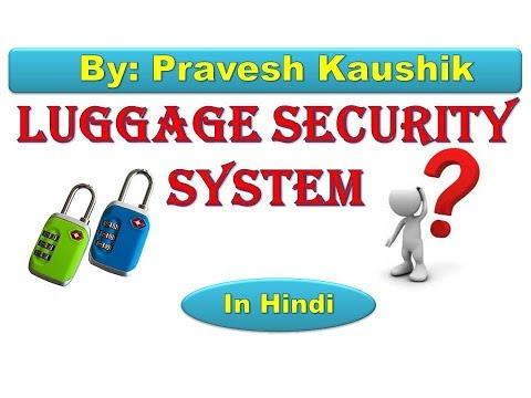 how to make luggage security system by Pravesh Kaushik
