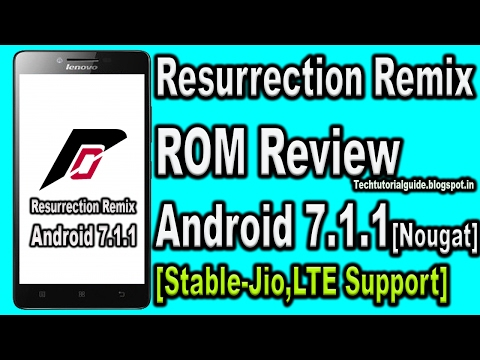 Resurrection Remix 5.8.0 Rom [Android Nougat 7.1.1] | Features| Review