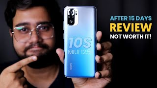 Redmi Note 10s After 15 days of Usage - The WORST Note EVER!!   IN DEPTH HONEST REVIEW