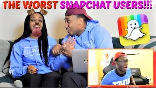 The Worst People On Snapchat Ever Reaction
