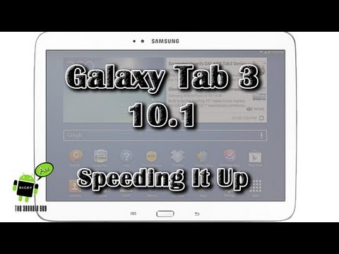 How to Speed Up the Galaxy Tab 3 10.1