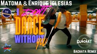 Matoma & Enrique Iglesias - I Don't Dance (Without You) (Bachata Remix DJ Cat)