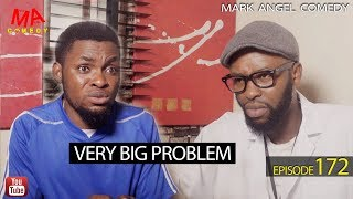 VERY BIG PROBLEM (Mark Angel Comedy) (Episode 172)