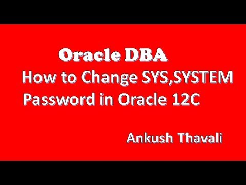 How to change SYS/SYSTEM password in 12C-Oracle 12C Administration