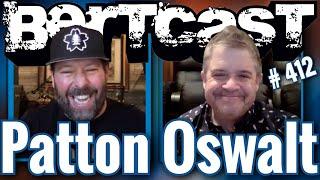 Bertcast # 412 - Patton Oswalt & ME