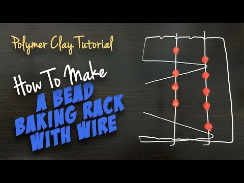 Bead Tutorial: How to make your own BEAD BAKING RACK with wire