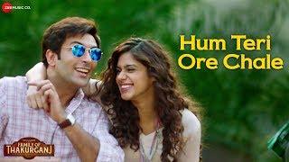Hum Teri Ore Chale | Family Of Thakurganj | Sonu Nigam & Shreya Ghoshal | Nandish & Pranati