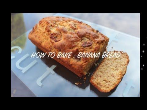 HOW TO BAKE : BANANA BREAD