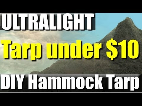DIY Ultralight Hammock Tarp for under 10 bucks!