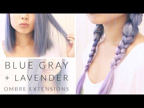 HOW TO: Blue Gray Hair + Lavender Ombre Extensions