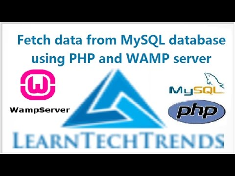 Fetch or Select data from MySQL database using PHP and Wamp server for beginners