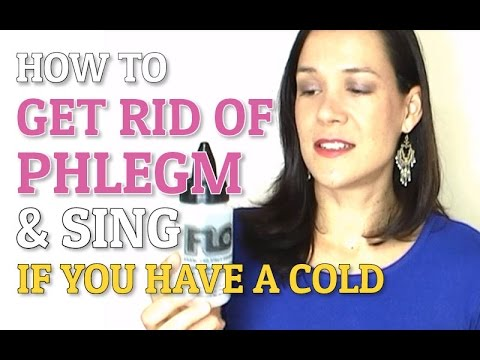How To Get Rid Of Mucus, Phlegm & Sing With A Cold