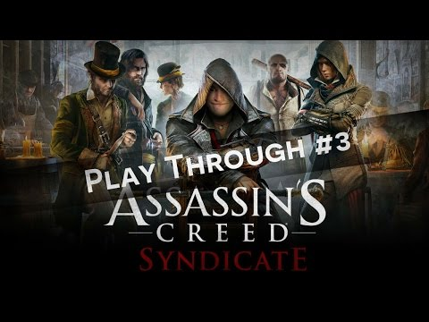 Assassins Creed Syndicate - Playthrough #3 (Falling Steve, Pickles, Piano)