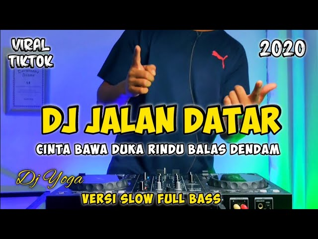 DJ JALAN DATAR VIRAL TIKTOK | CINTA BAWA DUKA RINDU BALAS DENDAM REMIX FULL BASS 2020