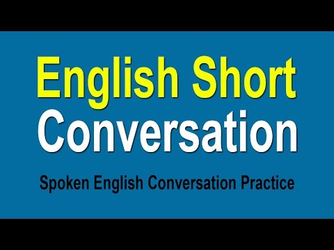 Spoken English Conversation Practice - Speaking English Short Conversation