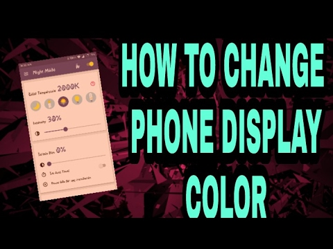 How to change display color in Android phone (no root)