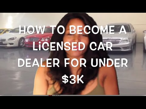 How to Become a Licensed Car Dealer for Under $3K Entrepreneur Tutorial  Vlog