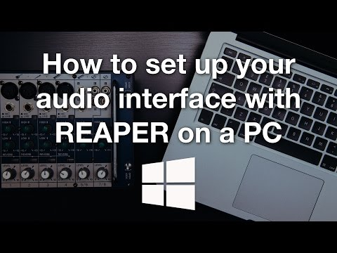 How to set up your audio interface with REAPER on a PC