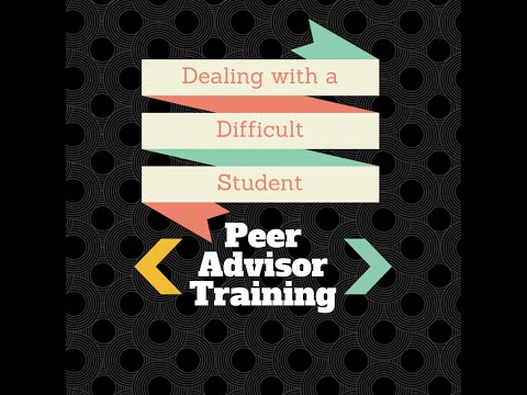 Dealing with a difficult student | Peer Advising Training Video