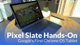 Hands-on with Pixel Slate: Google
