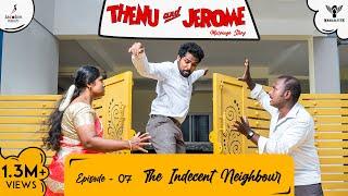 Thenu \u0026 Jerome 👫 Tamil Web Series love - Episode 07 - The Indecent Neighbour - #Nakkalites