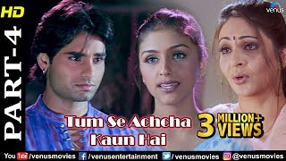 Tumse Achcha Kaun Hai - Part 4 | Nakul Kapoor | Aarti Chabria | Superhit Hindi Movies