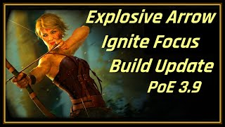 Path of Exile 3.9 - Explosive Arrow Build Guide Update - Focus on Ignite