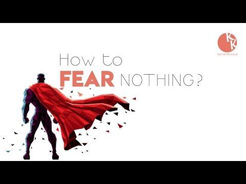 How To Fear Nothing? कैसे अपने डर पे काबू पा सकते है ? Inspirational Video By Kamal Khurana