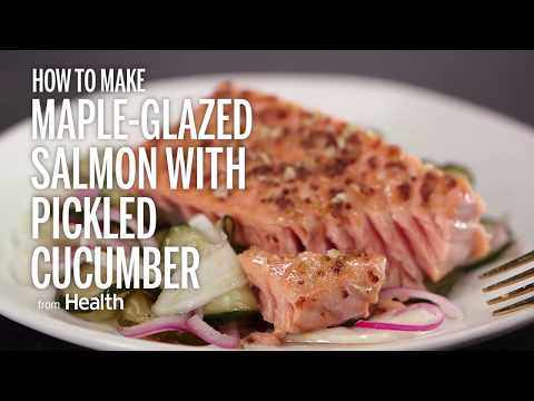 How to Make Maple-Glazed Salmon with Pickled Cucumber | Health